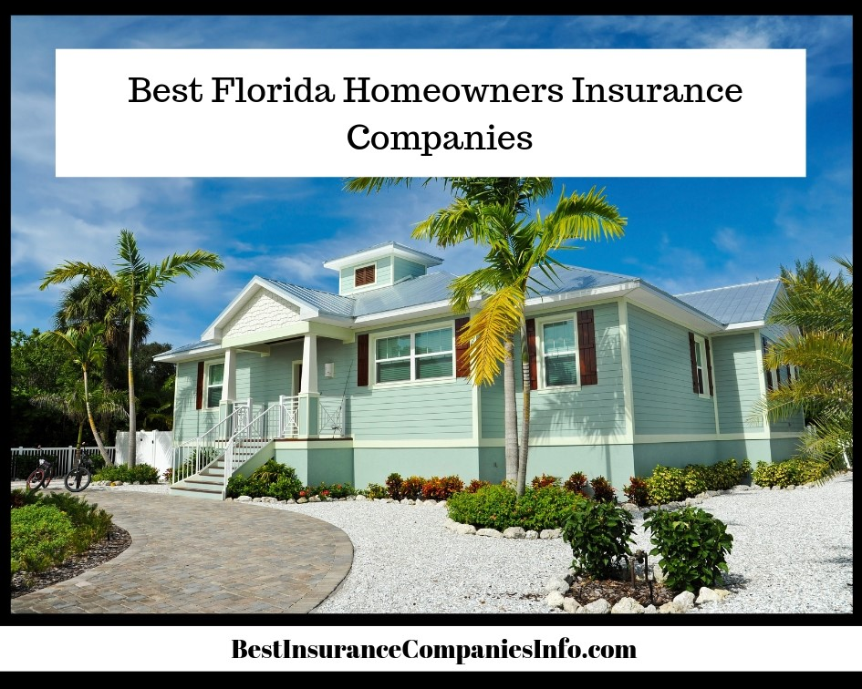 Best Florida Homeowners Insurance Companies - Learn More Today